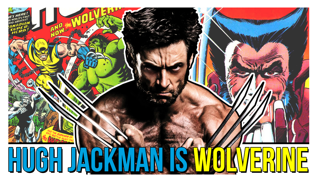 Hugh Jackman is Wolverine List