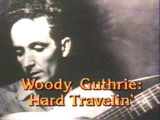 Woody Guthrie Hard Travelin