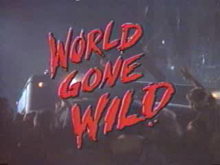 World Gone Wild
