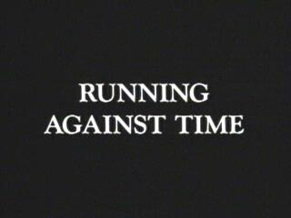 Running Against Time