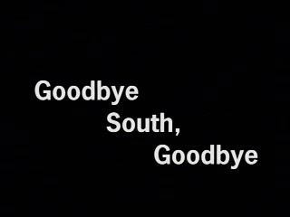 Goodbye South Goodbye