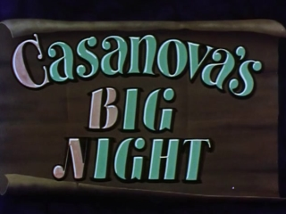 Casanovas Big Night