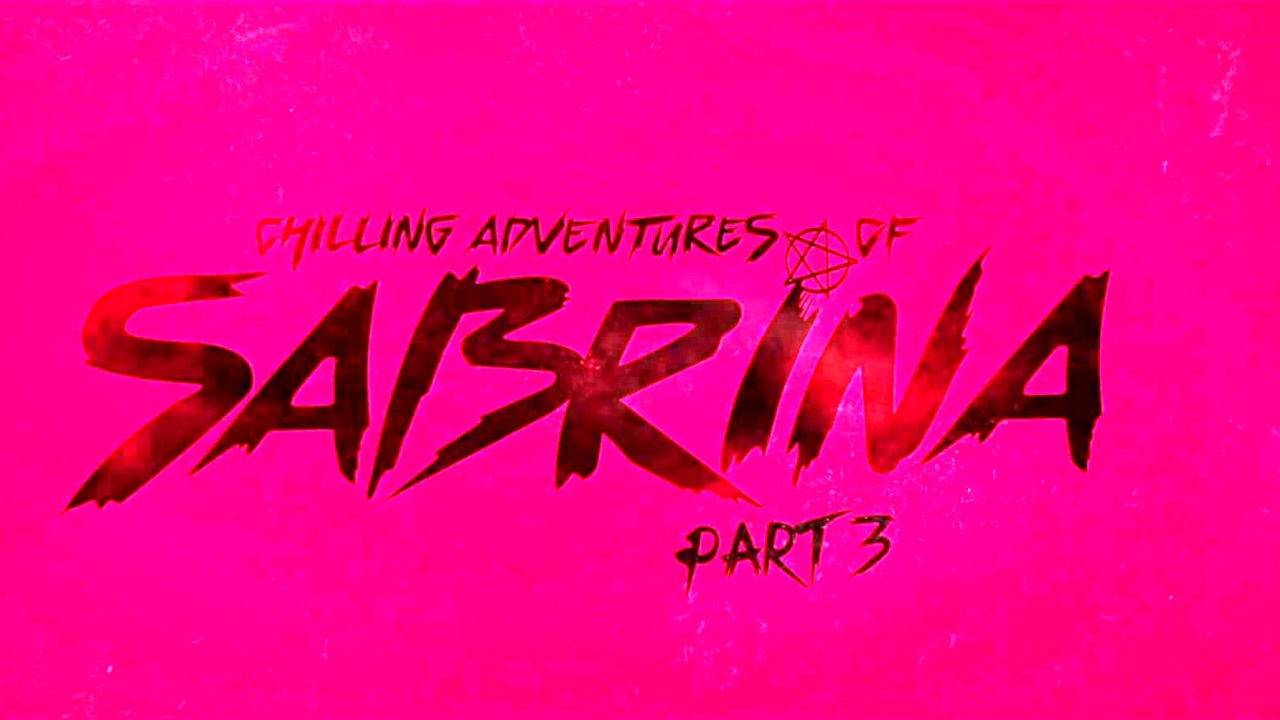 Chilling Adventures Of Sabrina: Season 3 Announcement
