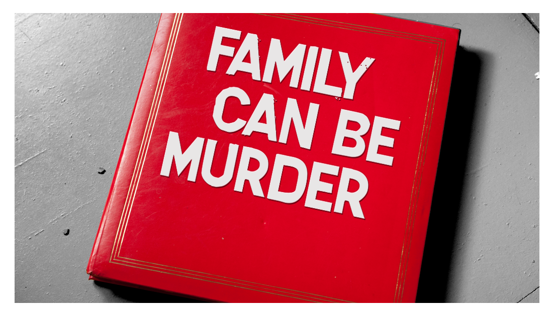Family Can Be Murder List