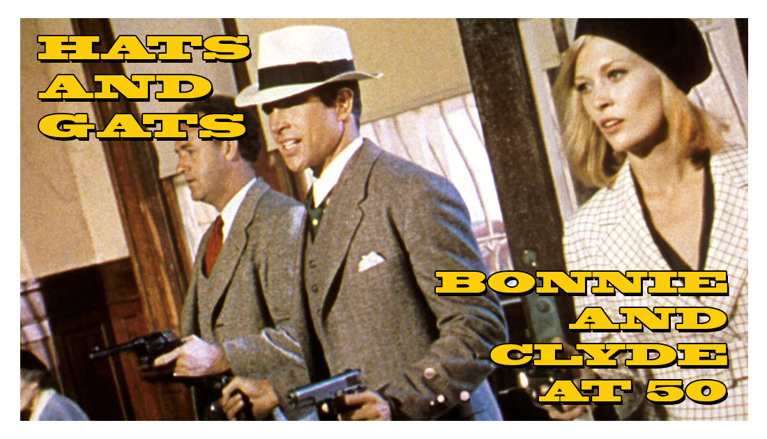 Hats and Gats: Bonnie And Clyde at 50 List