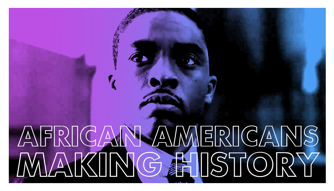 African Americans Making History List