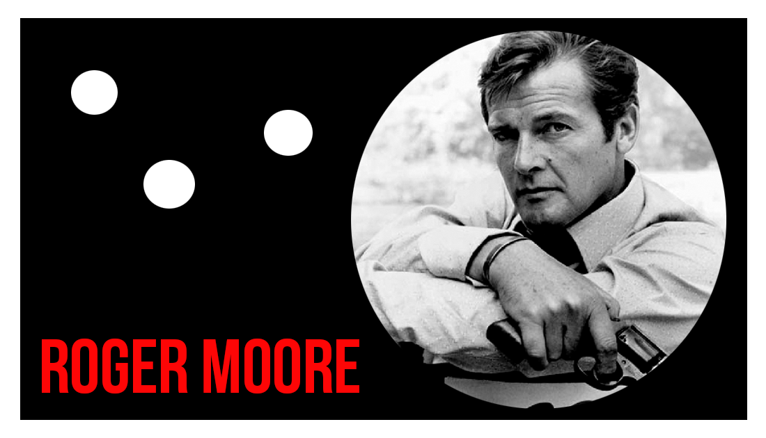 Roger Moore 1927 - 2017 List