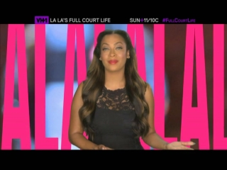 LA La's Full Court Life: Be Careful What You Wish For