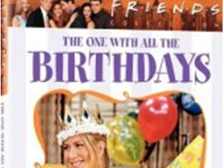 Friends: The One With All The Birthdays